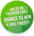 Like us on Facebook for a chance to win a Free Fire Pit!